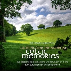 Zauber der Erinnerung, Celtic memories