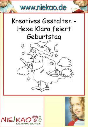 Kreatives Gestalten - Hexe Klara feiert Geburtstag