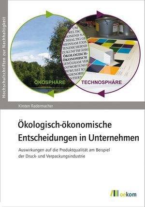 Ökologisch-ökonomische Entscheidungen in Unternehmen