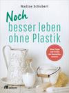 Vergrößerte Darstellung Cover: Noch besser leben ohne Plastik. Externe Website (neues Fenster)
