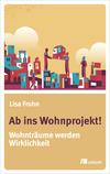Vergrößerte Darstellung Cover: Ab ins Wohnprojekt!. Externe Website (neues Fenster)
