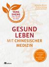 Vergrößerte Darstellung Cover: Gesund leben mit Chinesischer Medizin. Externe Website (neues Fenster)