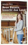Vergrößerte Darstellung Cover: Neue Bauern braucht das Land. Externe Website (neues Fenster)