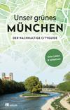 Vergrößerte Darstellung Cover: Unser grünes München. Externe Website (neues Fenster)