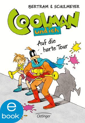 Coolman und ich - Auf die harte Tour
