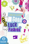 Vergrößerte Darstellung Cover: Good Luck Fashion. Externe Website (neues Fenster)