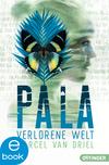 Vergrößerte Darstellung Cover: Pala. Verlorene Welt. Externe Website (neues Fenster)