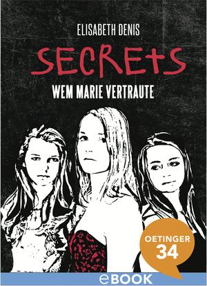 Secrets. Wem Marie vertraute
