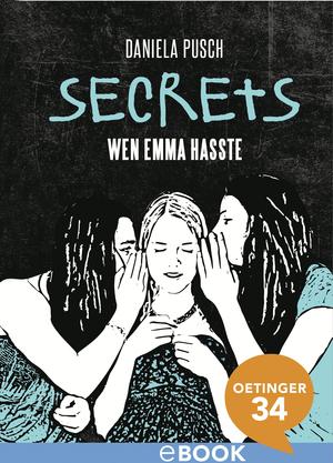 Secrets. Wen Emma hasste