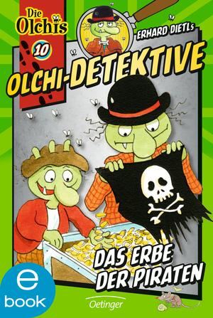Olchi-Detektive. Das Erbe der Piraten