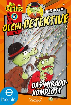 Olchi-Detektive. Das Mikado-Komplott