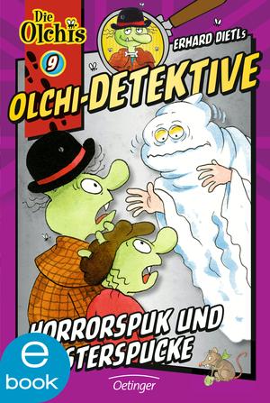 Olchi-Detektive. Horrorspuk und Geisterspucke