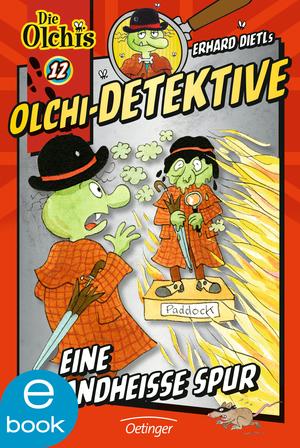 Olchi-Detektive. Eine brandheiße Spur