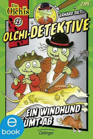 Olchi-Detektive. Ein Windhund räumt ab