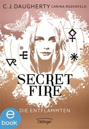 Secret Fire. Die Entflammten