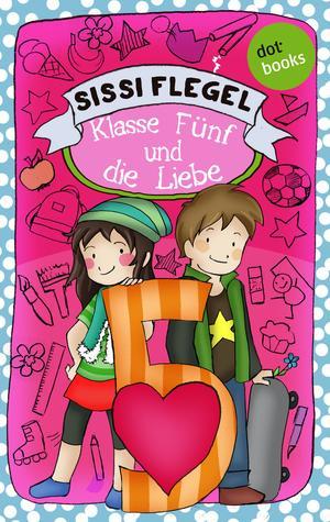 Schülerstreich und Lehrerschreck - Band 4: Klasse Fünf und die Liebe