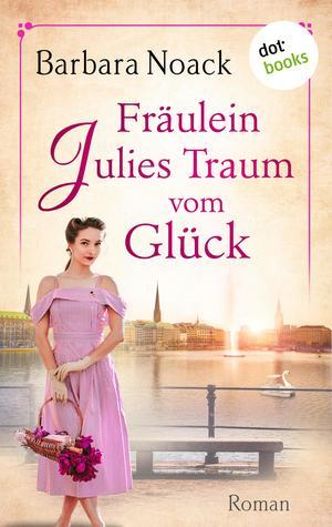Fräulein Julies Traum vom Glück