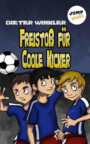 Freistoß für Coole Kicker - Band 8