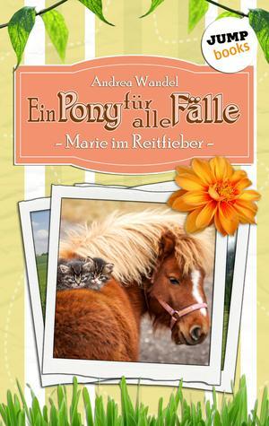 Ein Pony für alle Fälle - Band 2: Marie im Reitfieber