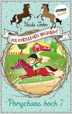 Der kunterbunte Waldenhof: Ponychaos hoch sieben - Band 1