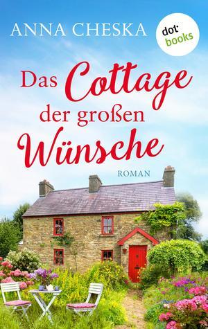 Das Cottage der großen Wünsche