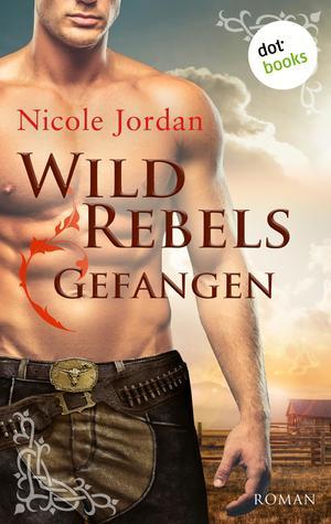 Wild Rebels - Gefangen: Die Rocky-Mountain-Reihe Band 1