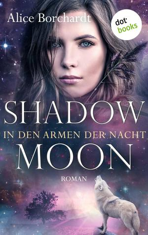 Shadow Moon - In den Armen der Nacht: Dritter Roman