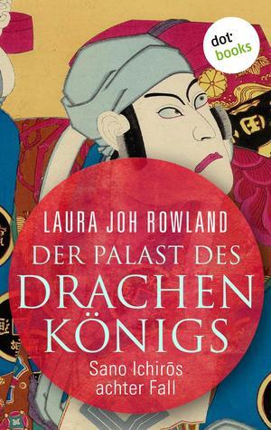 Der Palast des Drachenkönigs: Sano Ichirōs achter Fall