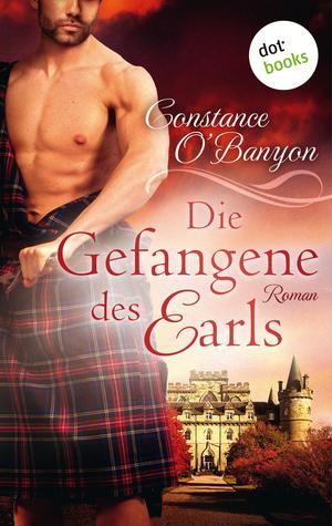 Die Gefangene des Earls: Die DeWinter-Highland-Saga - Zweiter Roman