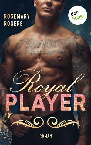 Royal Player: Ein Dark-Romance-Roman - Band 1