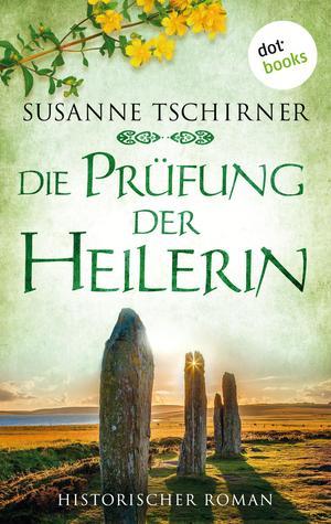 Die Prüfung der Heilerin: Die Orkney Saga - Band 2