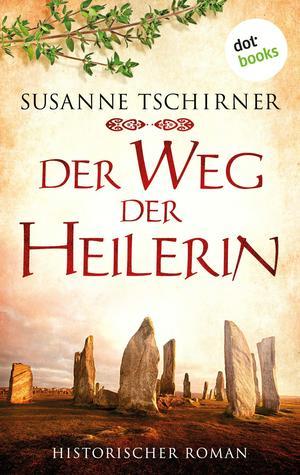 Der Weg der Heilerin: Die Orkney Saga - Band 1 - oder: Lasra und das Lied der Steine