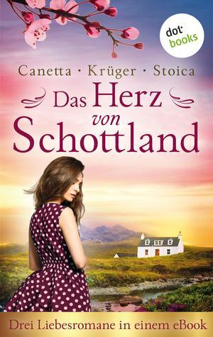 Das Herz von Schottland: Drei Liebesromane in einem eBook