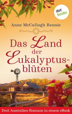 Das Land der Eukalyptusblüten: Zwei Romane in einem eBook
