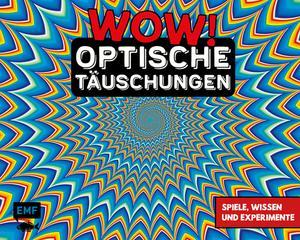 WOW! - Optische Täuschungen