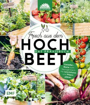 Frisch aus dem Hochbeet -Das Praxisbuch