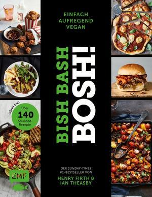 Bish Bash Bosh! einfach - aufregend - vegan - Der Sunday-Times-#1-Bestseller