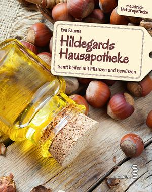 Hildegards Hausapotheke