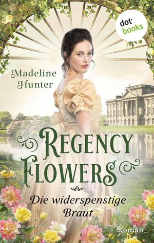 Regency Flowers - Die widerspenstige Braut: Rarest Bloom 2