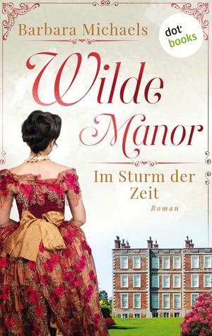 Wilde Manor - Im Sturm der Zeit