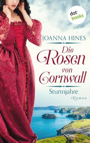 Die Rosen von Cornwall - Band 1: Sturmjahre