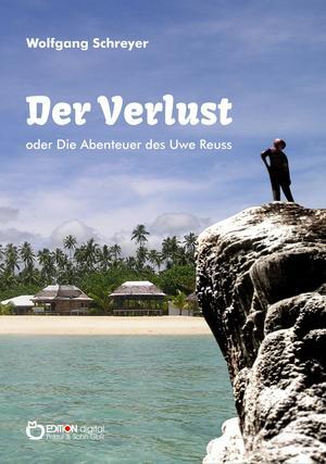 Der Verlust oder Die Abenteuer des Uwe Reuss