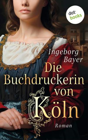 Die Buchdruckerin von Köln