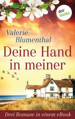 Deine Hand in meiner - Drei Romane in einem eBook