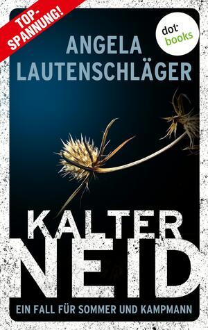 Kalter Neid - Ein Fall für Sommer und Kampmann: Band 1