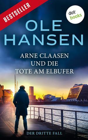 Arne Claasen und die Tote am Elbufer