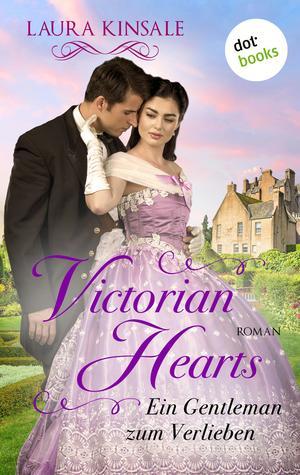 Victorian Hearts - Ein Gentleman zum Verlieben