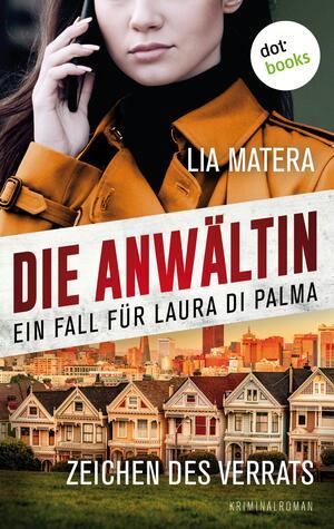 Die Anwältin - Zeichen des Verrats: Ein Fall für Laura Di Palma - Band2