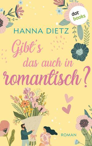 Gibt's das auch in romantisch?