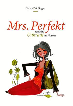 """Mrs. """"Perfekt"""" und das Unkraut im Garten"""